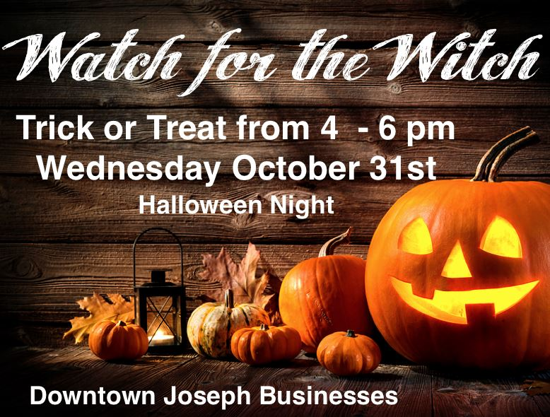 Annual 'Watch for the Witch' - Bring your little goblins downtown for trick or treating on Halloween Night!    #josephoregon