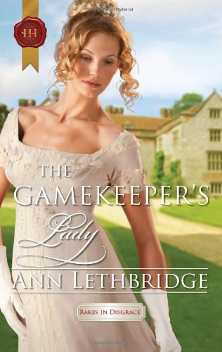 The Gamekeeper's Lady (Rakes in Disgrace)