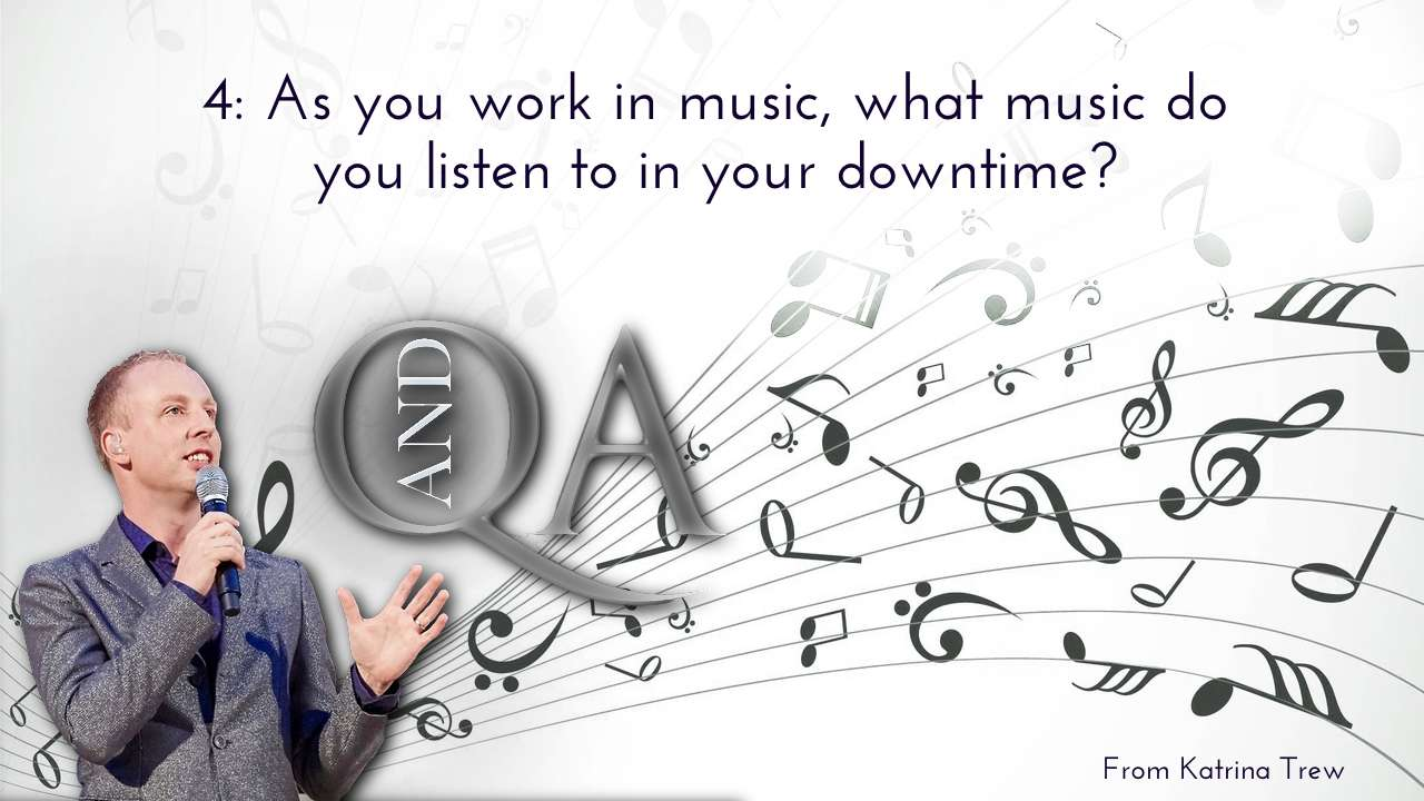 As you work with music, what music would you listen to?