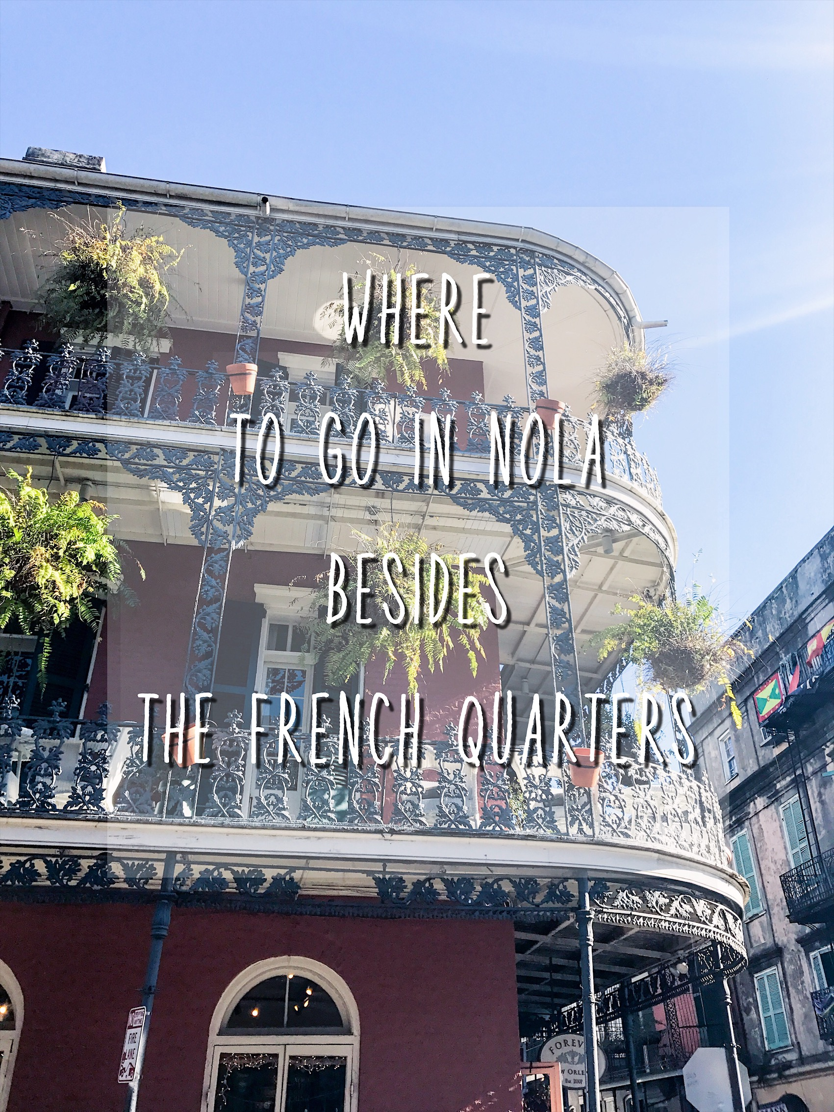 For cool spots other than the French Quarters