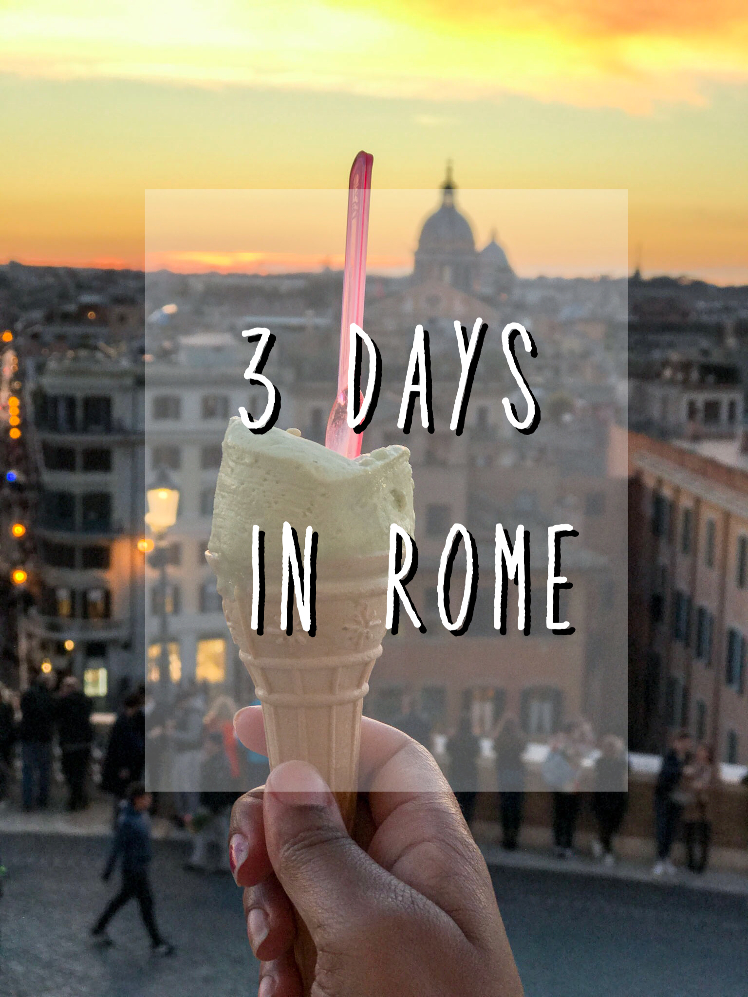 3 days in Rome as a first timer
