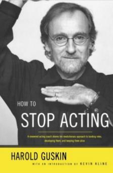 How To Stop Acting - Harold Guskin