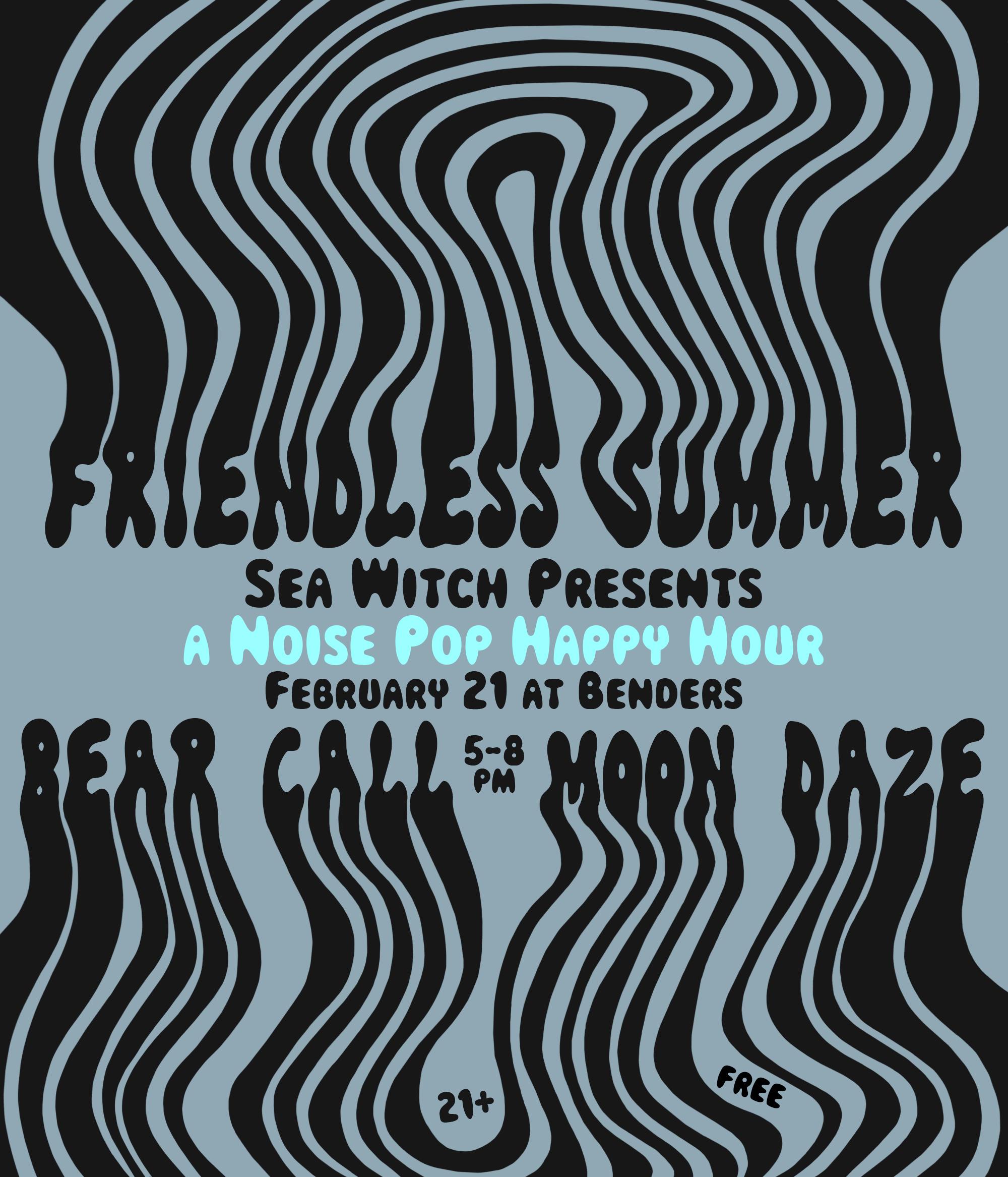 free af - Friendless SummerBear CallMoon Daze21+ / RSVP HEREMore info at:http://www.noisepop.com/