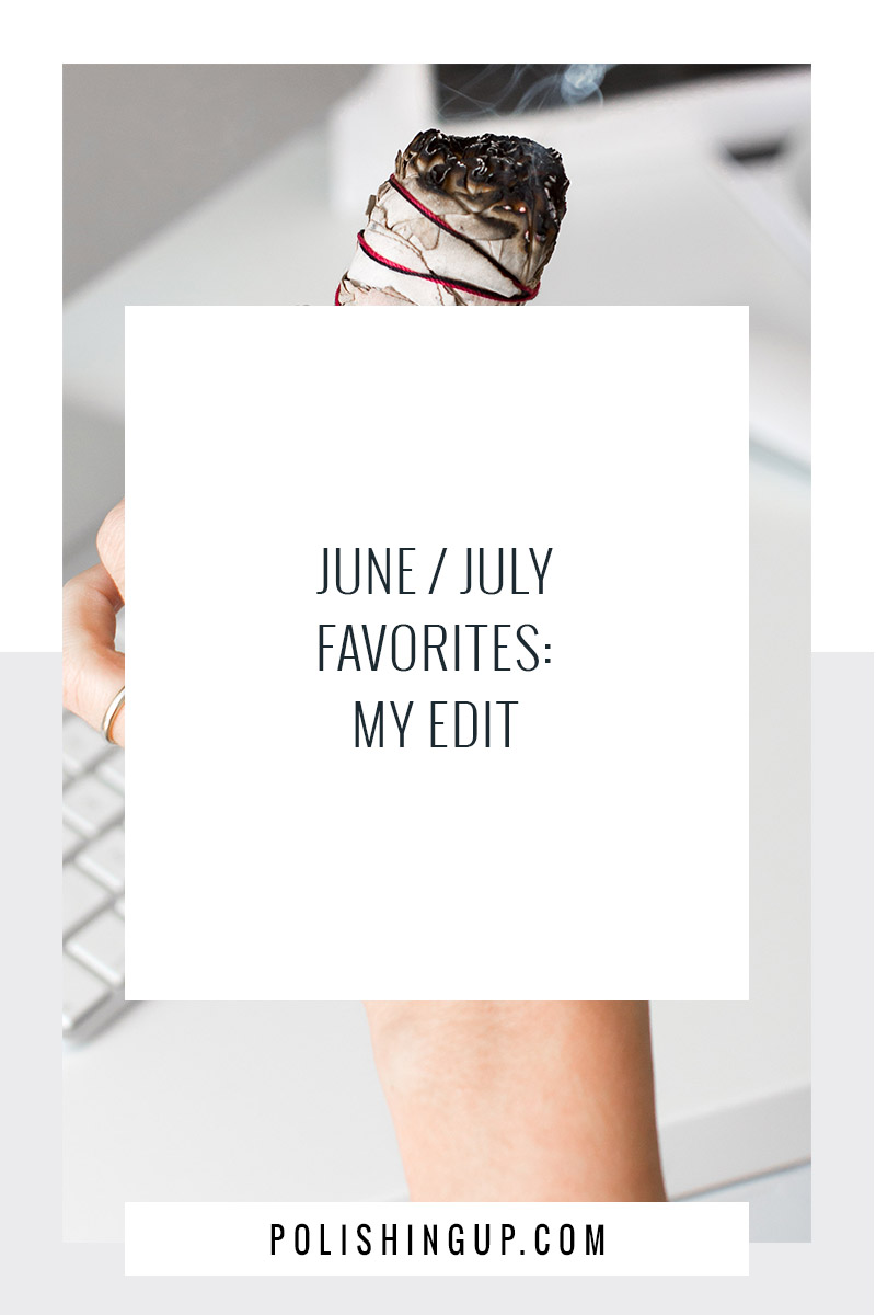 june/july favorites polishing up
