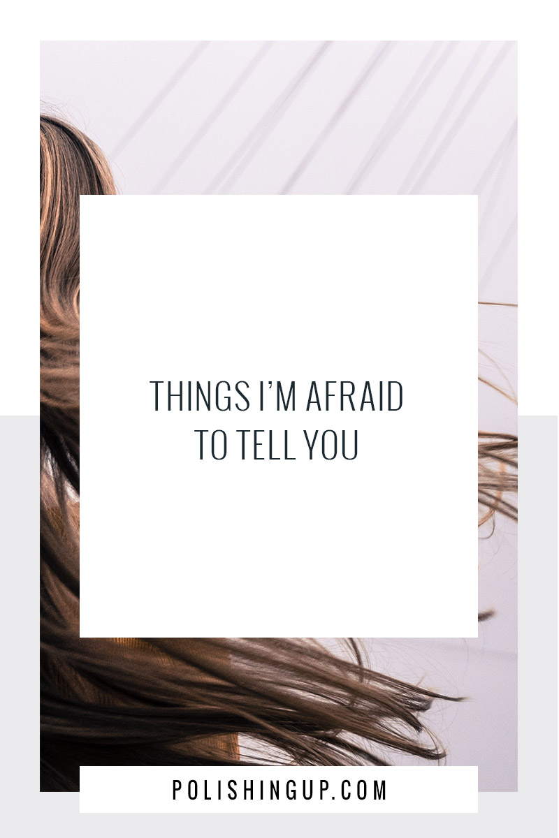 Things I'm Afraid To Tell You - long text.jpg