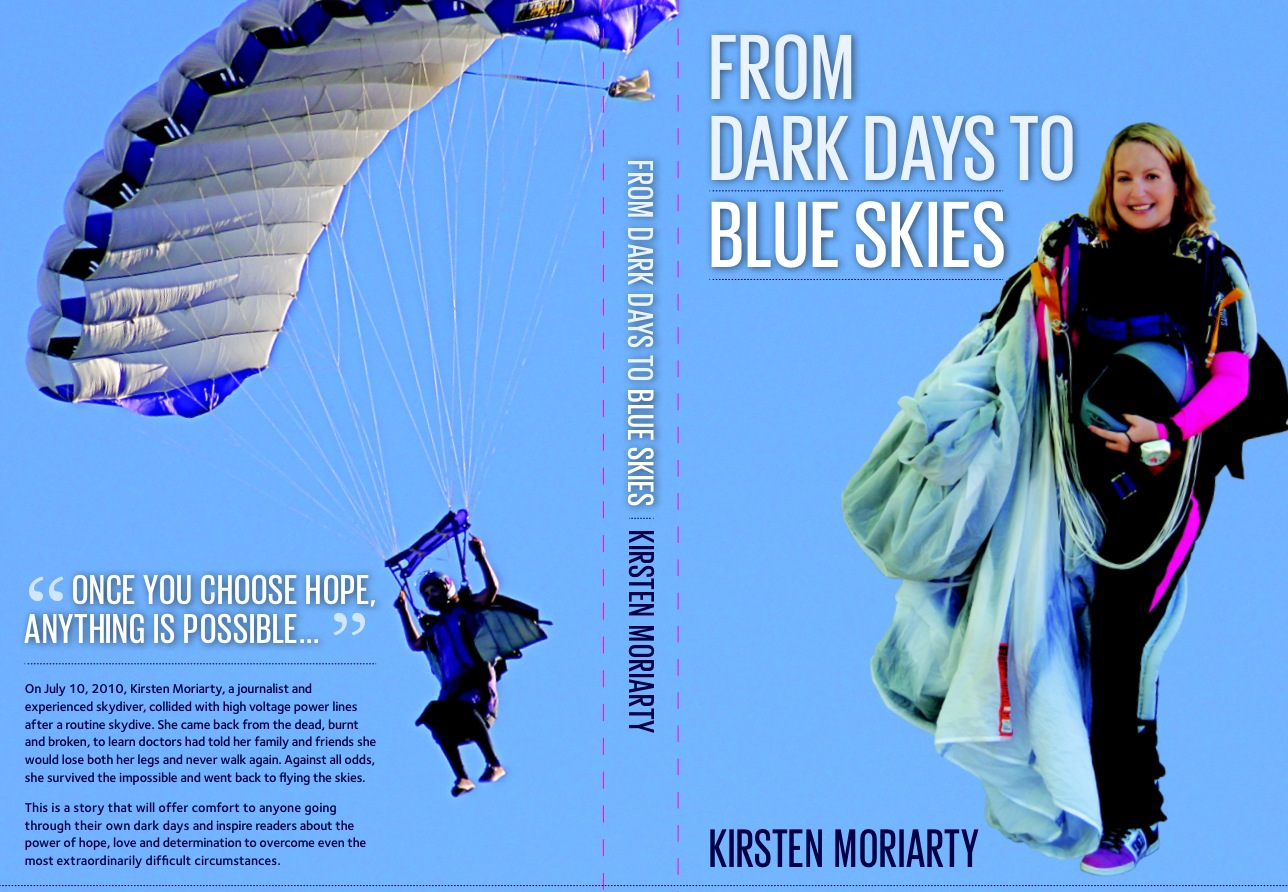 Kirsten Moriarty published a book in 2013 about her devastating skydiving accident and miraculous recovery.