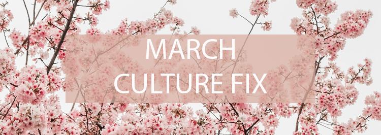 Culture fix MARCH.jpg