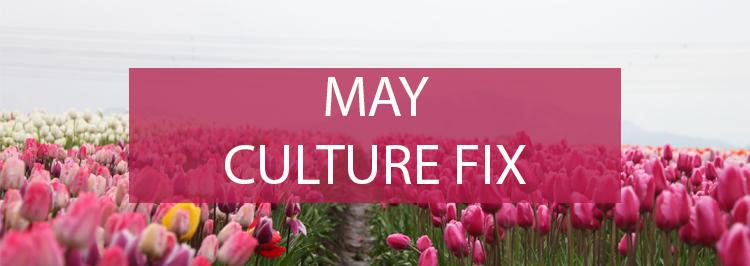 Culture fix-May.jpg