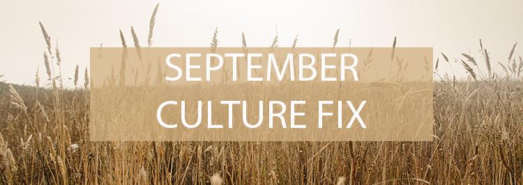 Culture fix SEPTEMBER.jpg