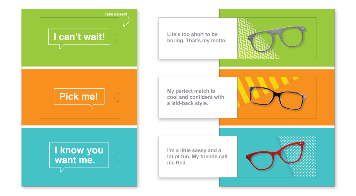"Three frame styles vie for your attention in this interactive ""Dating Game""-style piece. The frames sent to each individual are based on previous purchases."