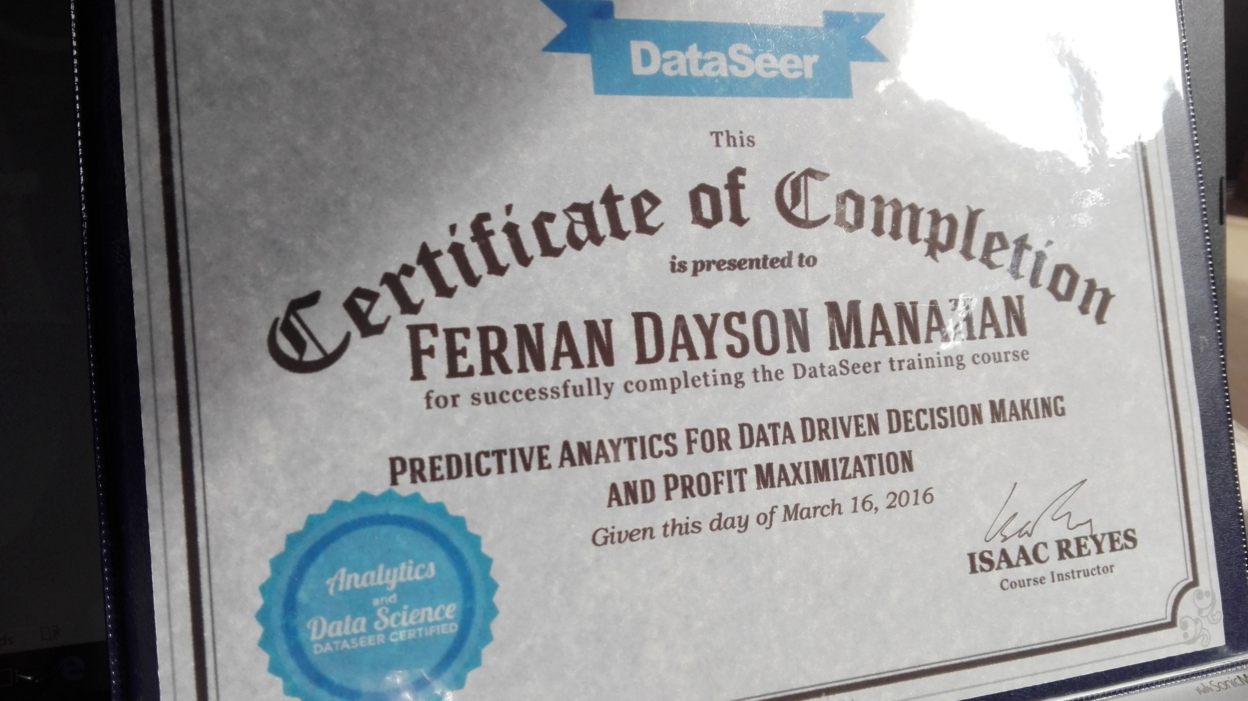 "DataSeer recently ""certified"" me in Predictive Analytics and modeling that could ""maximize profit"" and ""drive decisions through data."""