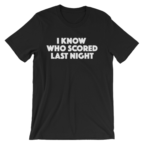 i-know-who-scored---mens---white_mockup_Wrinkle-Front_Black.png
