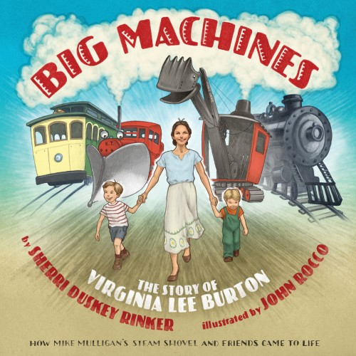 Get the whole story  http://100scopenotes.com/2017/01/09/exclusive-cover-reveal-big-machines-the-story-of-virgina-lee-burton/