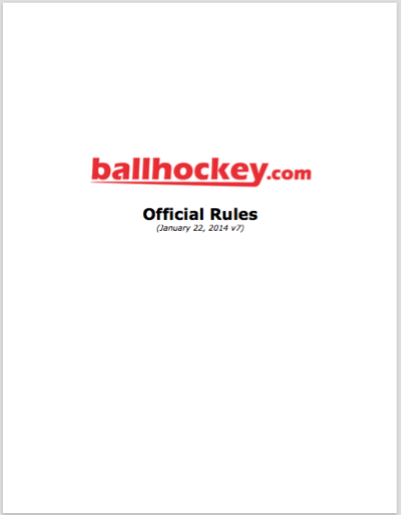 DOWNLOAD THE VERSION 7 OF THE BALLHOCKEY.COM RULE BOOK IN PDF FORMAT (REQUIRES ACROBAT)