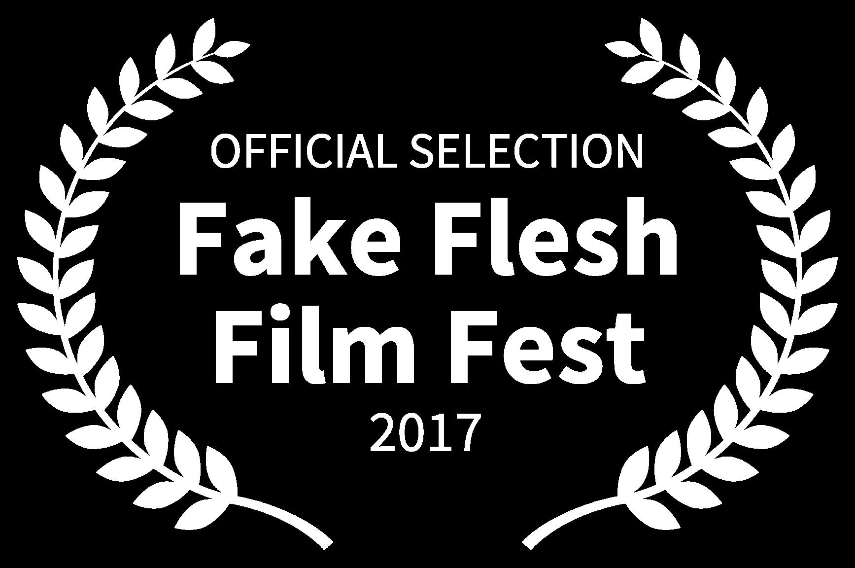 OFFICIAL SELECTION - Fake Flesh Film Fest - 2017 (1).png