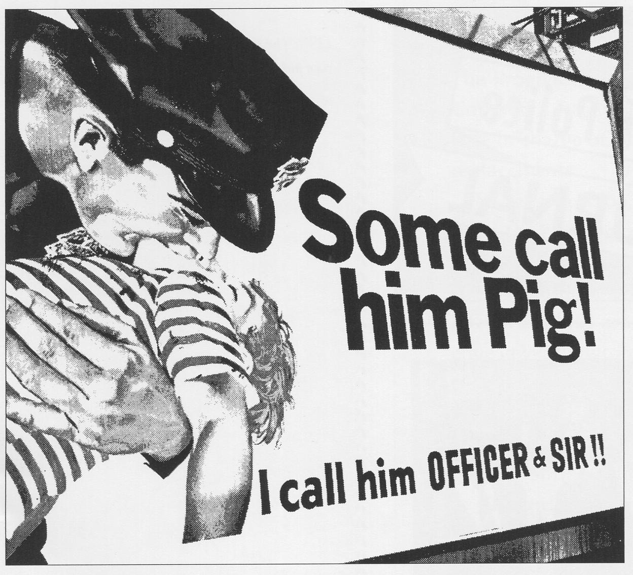 Valla publicitaria de la Logia:«Algunos le llaman cerdo. Yo lo llamo oficial y señor»