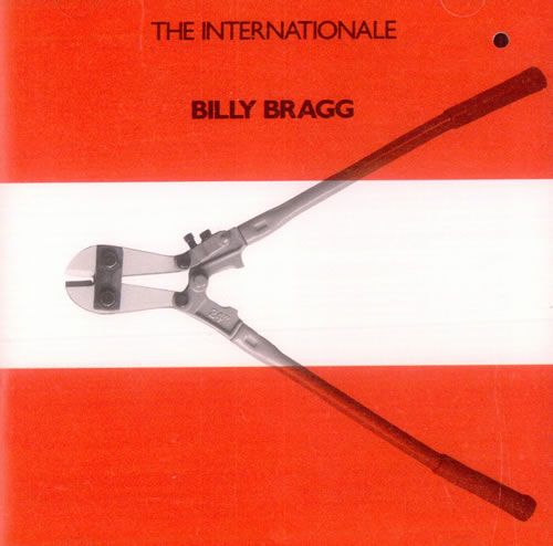 Billy Bragg,  The Internationale  (Liberation Records, 1990)