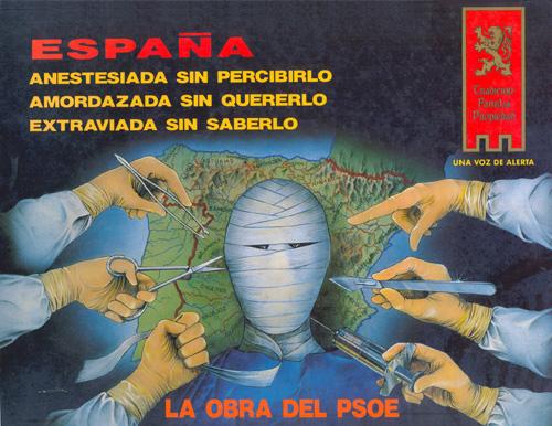 Publicidad de  España anestesiada sin percibirlo, amordazada sin quererlo, extraviada sin saberlo. La obra del PSOE