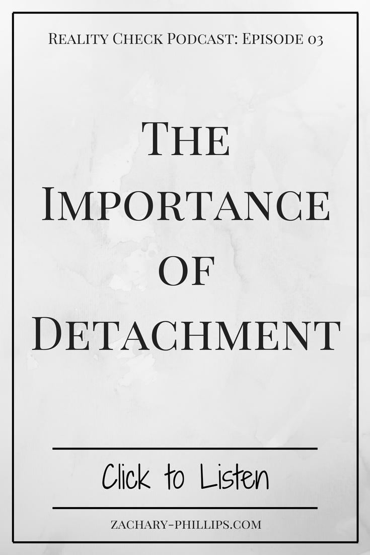 The Importance of Detachment