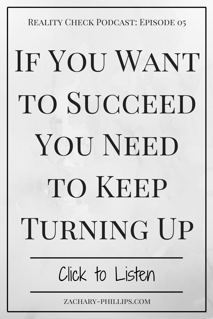 If You Want to Succeed You Need to Keep Turning Up.png