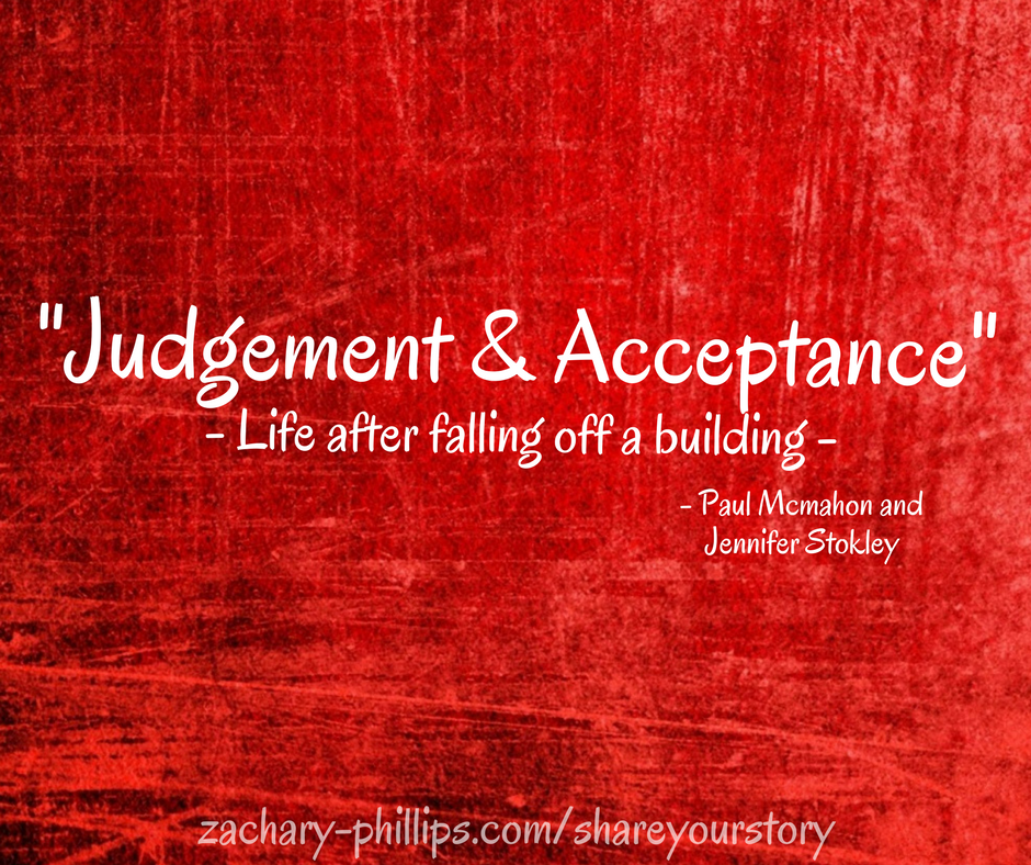 """""""Judgement & Acceptance"""" - Life After Falling Off A Building"""