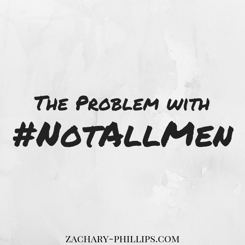 58: The Problem With #NotAllMen (w/Matt Antonello)