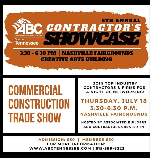 ABC is hosting their 6th Annual Contactor's Showcase tomorrow, July 18th, from 3:30 - 6:30. A night of networking!! Admission is $50 for non-members and $30 for members  For more information, go to: www.ABCTennessee.com  or call: 615-399-8323