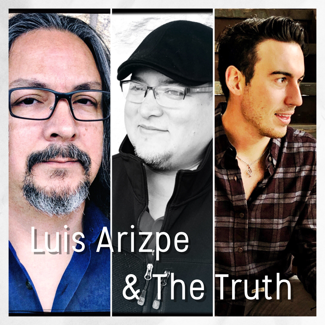 Luis Arizpe & The Truth.PNG