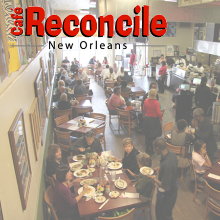 Cafe Reconcile   A nonprofit restaurant that uses innovative strategies to provide life skills and job training to youth from at-risk communities in the New Orleans area.