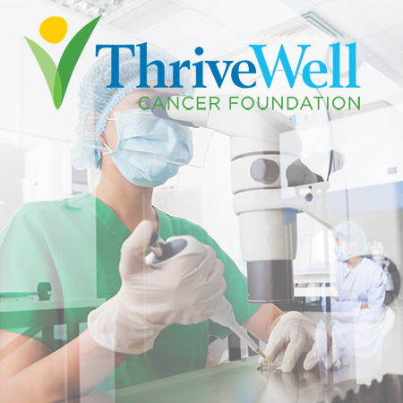 ThriveWell Cancer Foundation San Antonio  ThriveWell Cancer Foundation is dedicated to funding cancer research, providing patient support, and offering programs to improve the quality of life for patients and families.