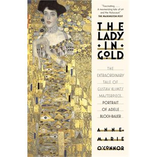 $16.47 CAD  The Lady in Gold: The Extraordinary Tale of Gustav Klimt's Masterpiece by Anne Marie O'Conner