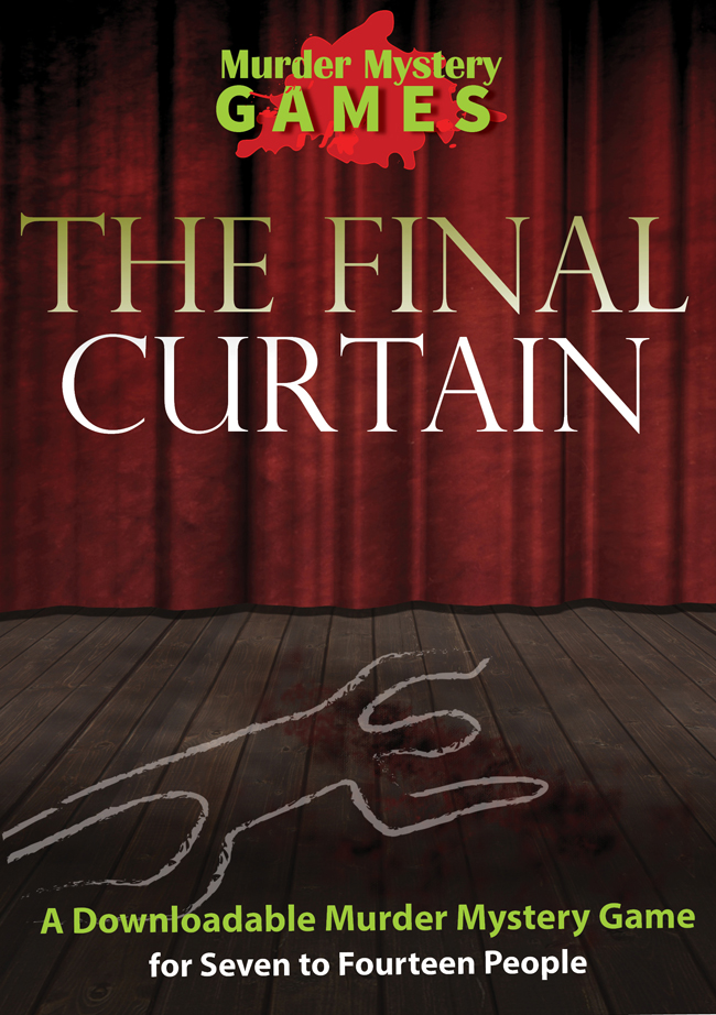 The Final Curtain - A Downloadable Murder Mystery for Seven to Twenty People