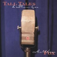 Tall Tails & Plain Lies