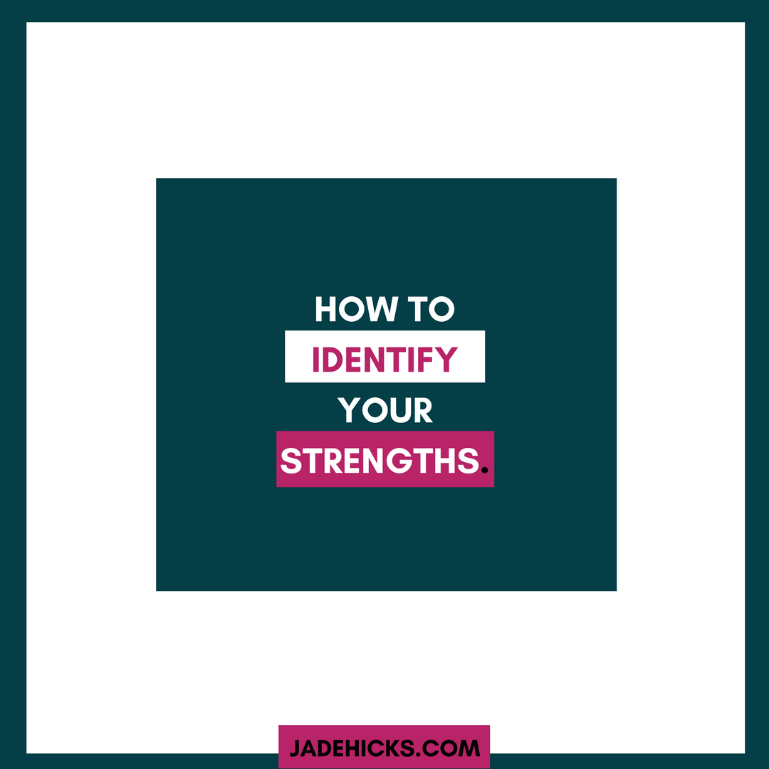 Identify your strengths Jade hicks personal branding photograher