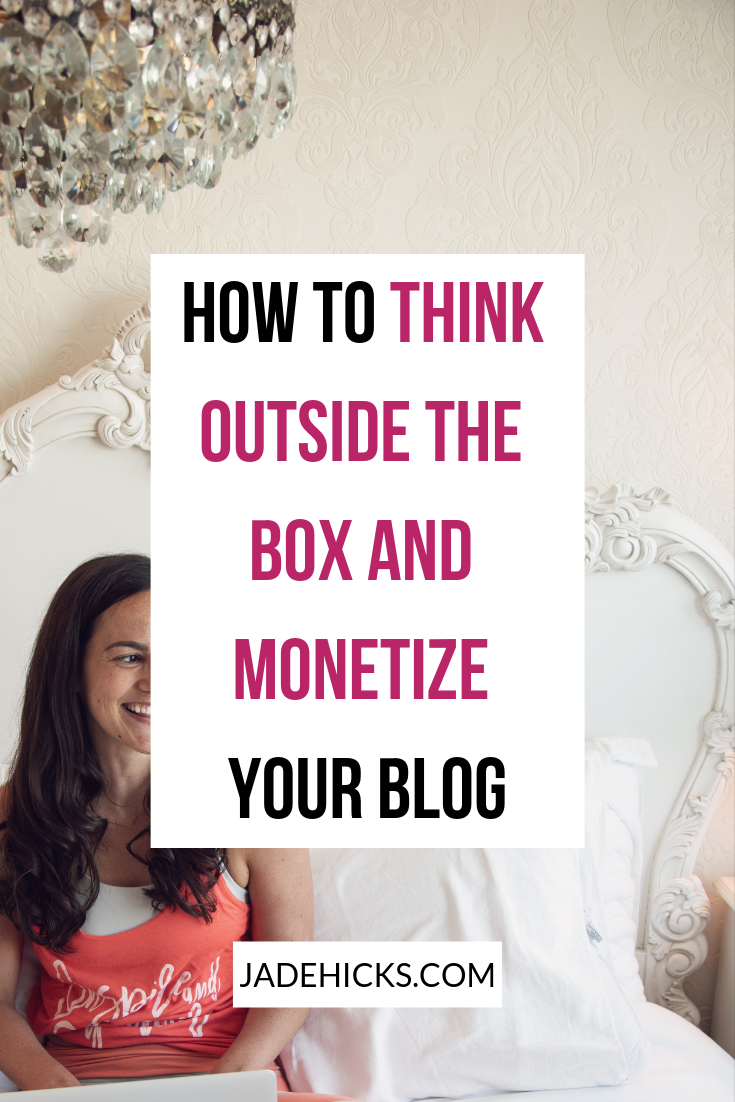 How to think outside the box and monetise your blog