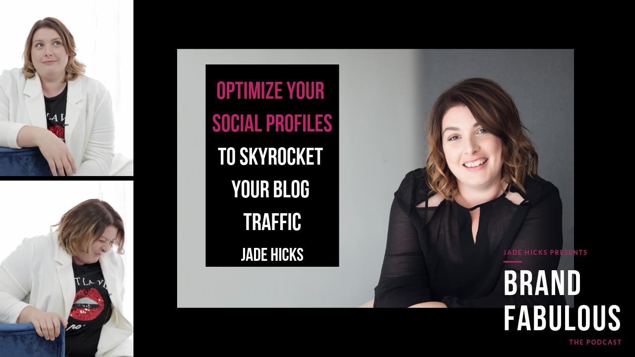 Optimise Your Social Media Profiles To Skyrocket Your Blog Traffic