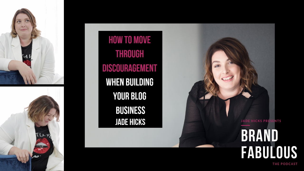 How to move through discouragement when building your blog business