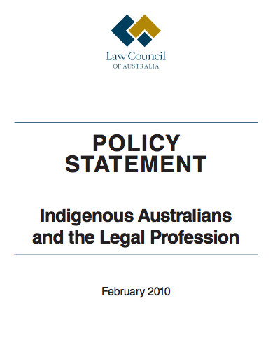 Law Council of Australia's Policy Statement on Indigenous Australians and the Legal Profession