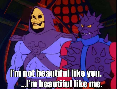 skelator im beautiful like me meme.jpeg