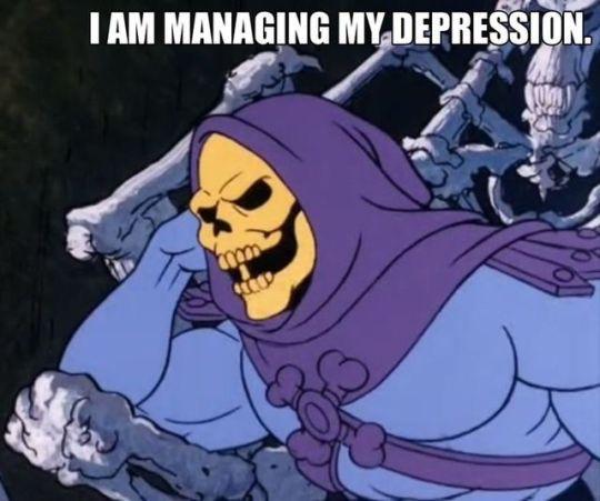 skelator managing my depression meme.jpeg