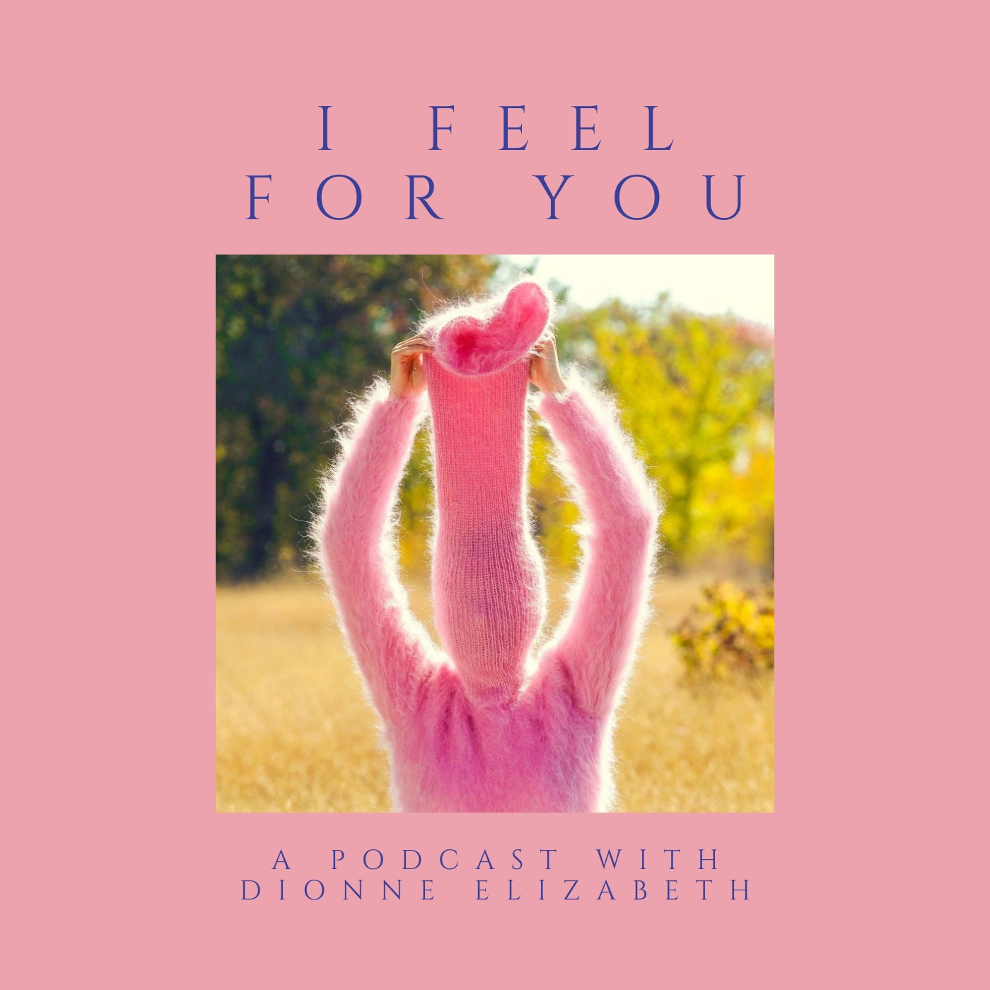 I Feel For You podcast episode 26