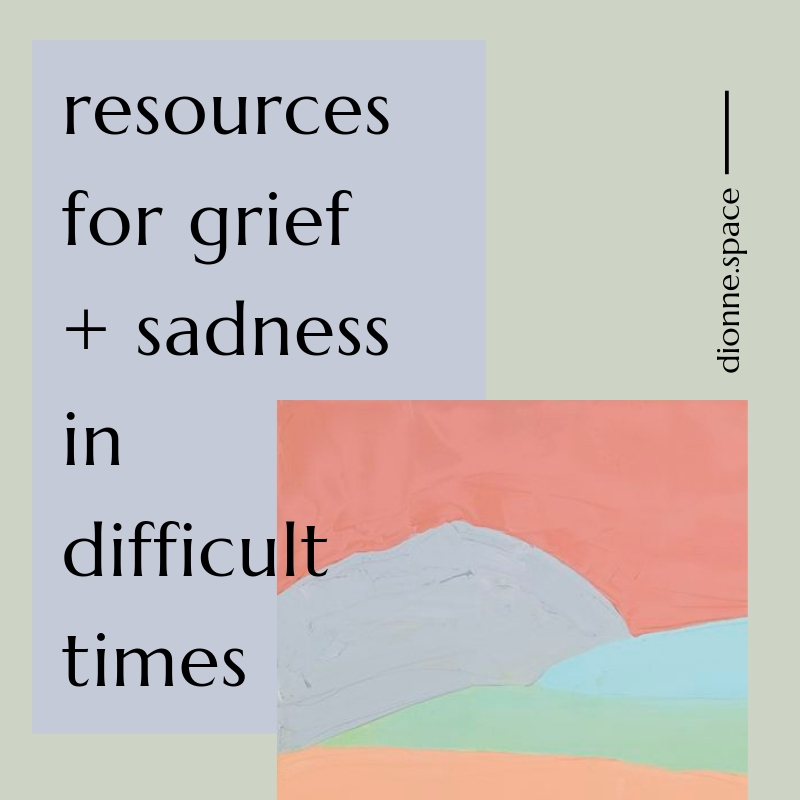 resources for grief + sadness in difficult times.jpg