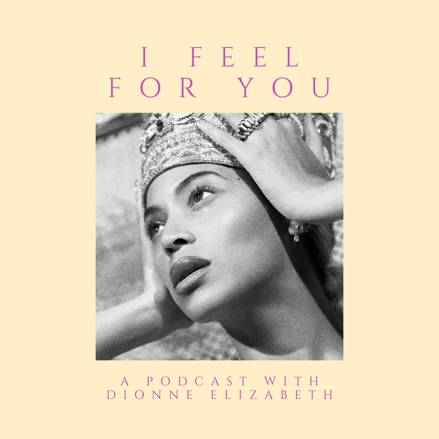 i feel for you podcast episode 35