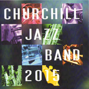 Churchill Jazz Band -  Churchill Jazz Band 2015 (2016)  Produced and engineered by Myles Eastwood