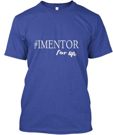 I Mentor for Life t-shirt.jpg