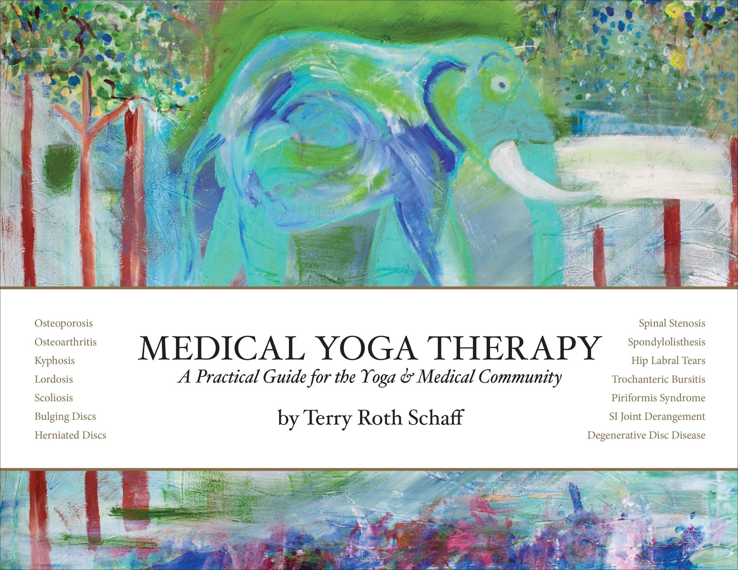 _MedicalYogaTherapyBook_TerrySchaff_BookCover copy.jpg