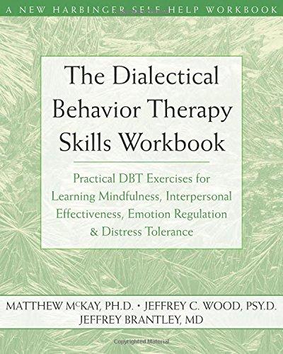 The Dialectical Behavior Therapy Skills Workbook  Matthew McKay, Jeffrey Wood & Jeffrey Brantley