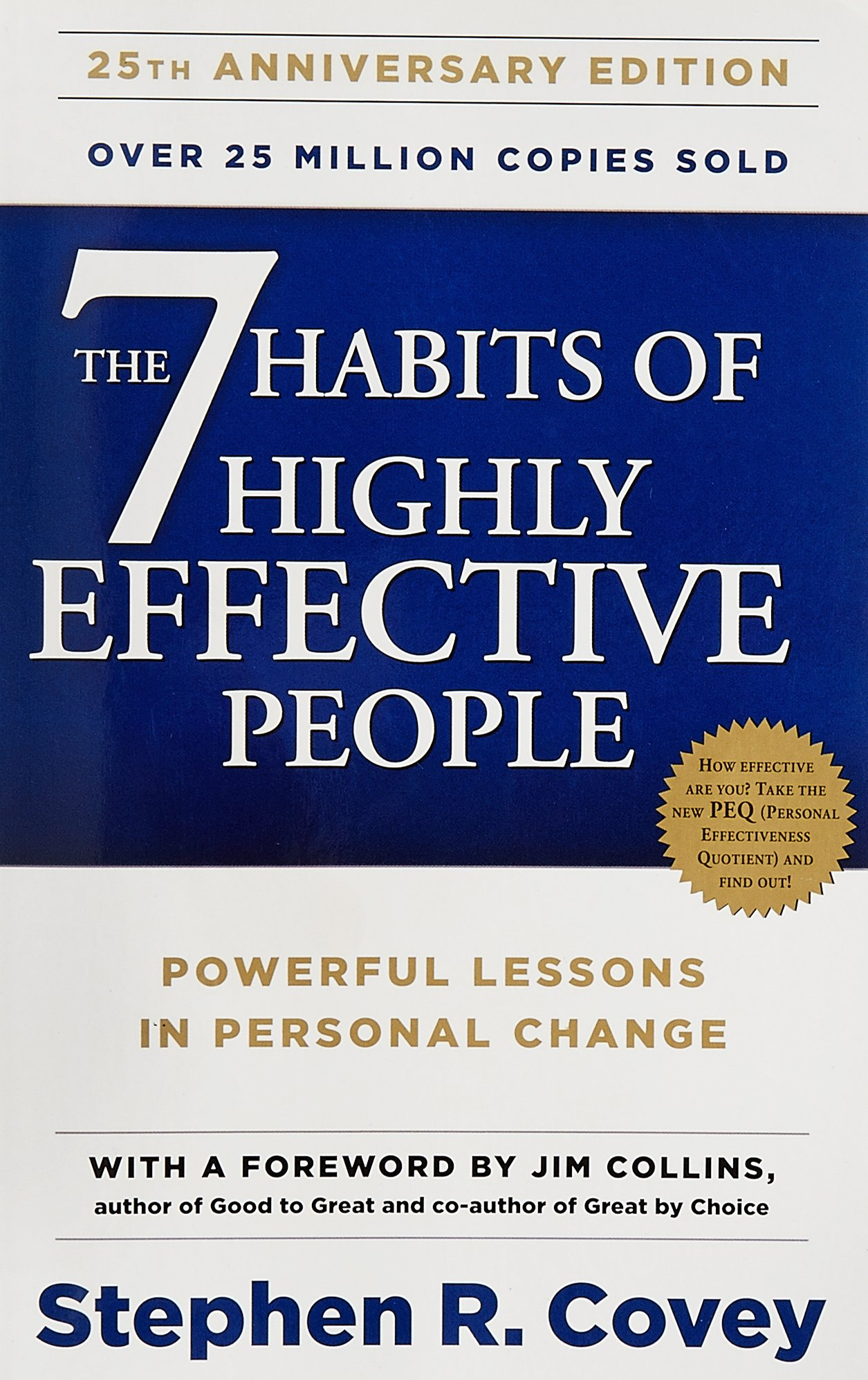 THE 7 HABITS OF HIGHLY EFFECTIVE PEOPLE: Powerful lessons in personal change  Stephen R. Covey