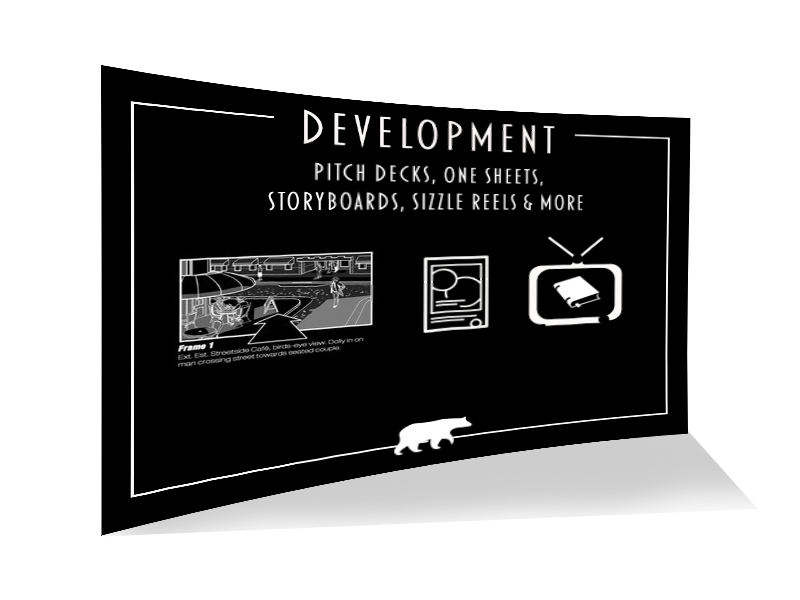 Development service, pitch decks, one sheet, storyboard, sizzle reel and more