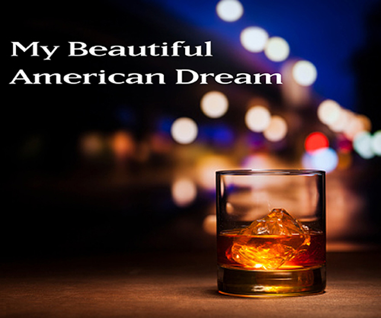 MY BEAUTIFUL AMERICAN DREAM